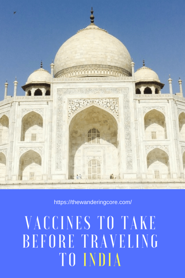 Vaccines to take before traveling to India || Travelling || Travel || Travel tips || The Wandering Core || #thewanderingcore #travel #traveltips