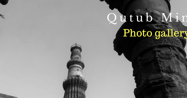Qutub Minar Delhi India - A photo gallery