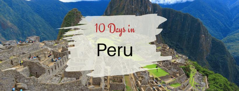 Peru in 10 days