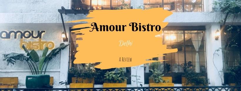 Amour Bistro Delhi