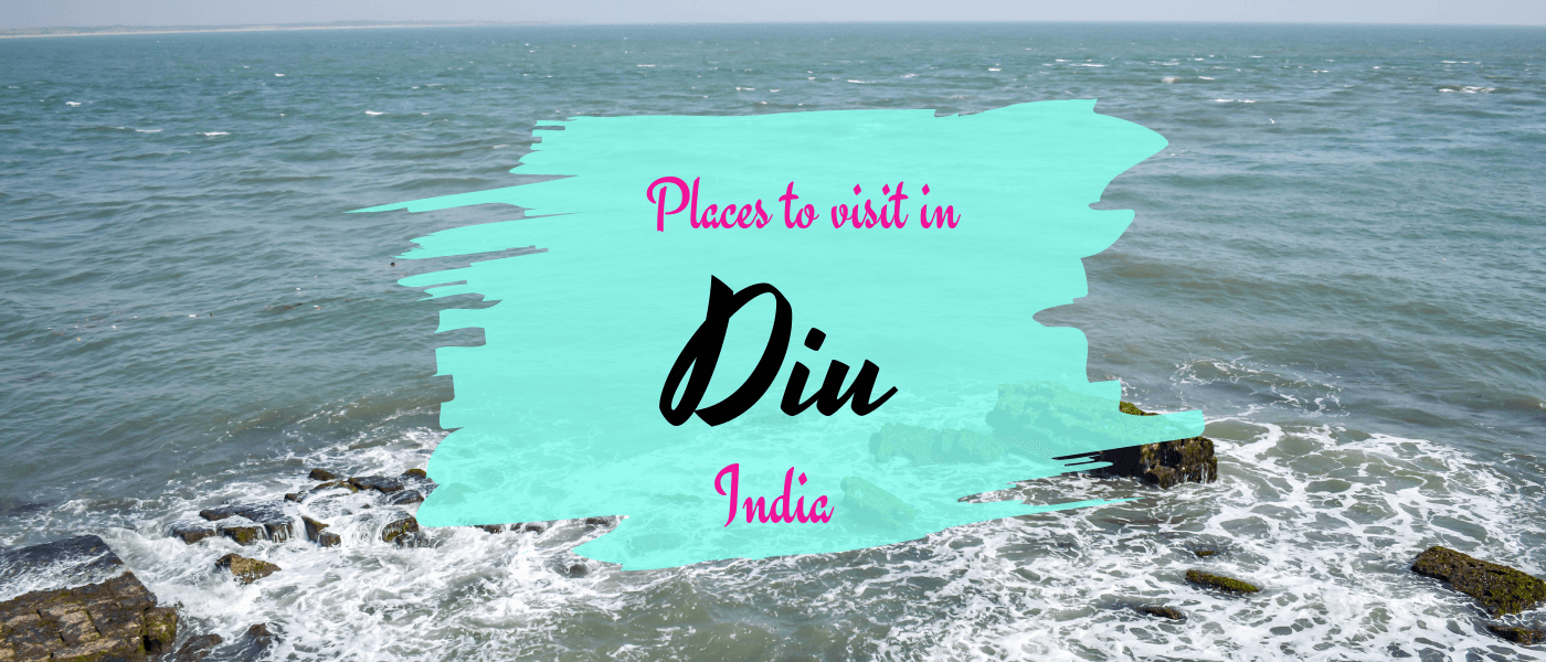 Astonishing places to visit in Diu: Reimagine Tranquility!