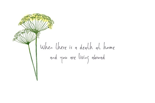 When there is a death at home and you are living abroad. Expat post from The Wandering Darlings