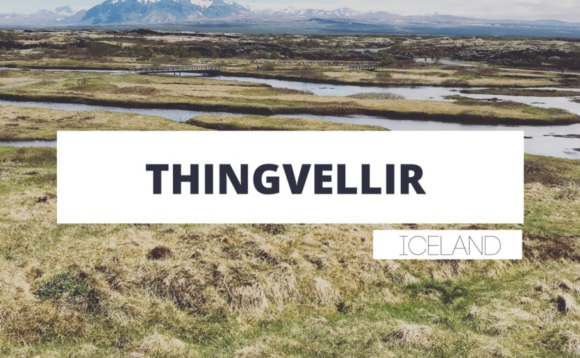 Iceland Tales- Why you need to go to Þingvellir National Park