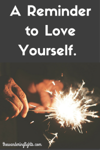 Love Yourself, Self care, self love, inspiration, motivation, quotes, love