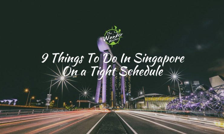9 Things You Can Enjoy in Singapore even on a Tight Schedule