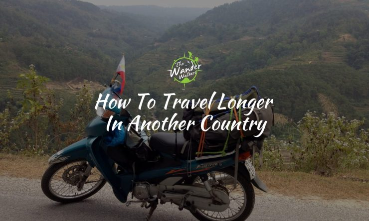 How To Travel Longer In Another Country