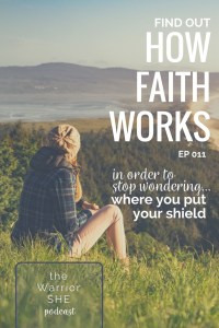HowFaithWorks.theWarriorSHE.EP011