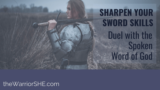 Sharpen Your Sword Skills: Duel with the Spoken Word of God