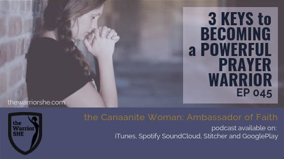 045.Three KEYS to Becoming a Powerful Prayer Warrior
