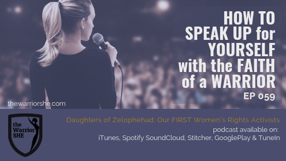 059.How to Speak Up for Yourself with the Faith of a Warrior