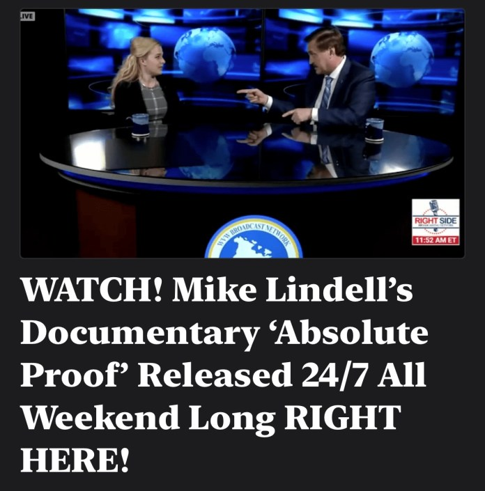 WATCH! Mike Lindell's Documentary 'Absolute Proof' Released 24/7 All Weekend Long RIGHT HERE!