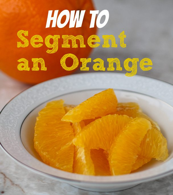 how to segment an orange for salad pinterest