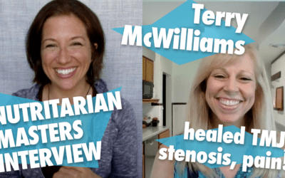 Nutritarian Master Series: Terry McWilliams Healed Stenosis, TMJ and Lost 30+ Pounds! (+Recipes PDF)