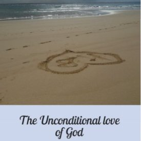 The Unconditional Love of God