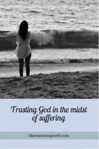 Trusting God in the midst of Suffering