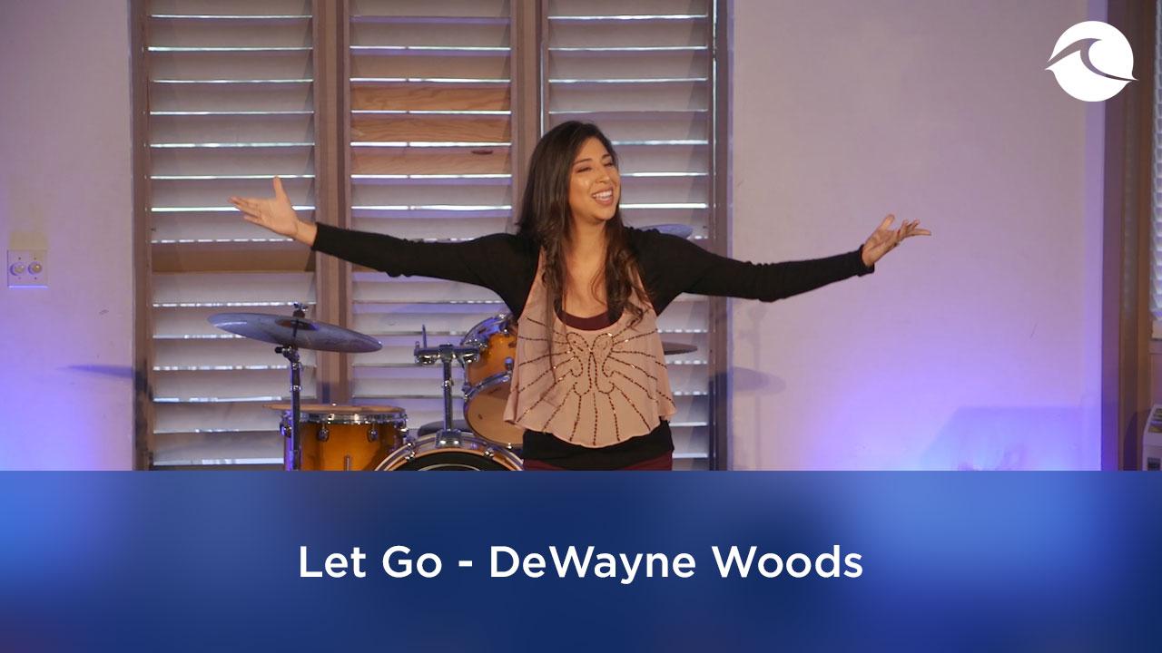 Dewayne woods let go