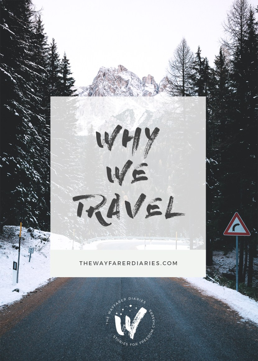 Why We Travel | The Wayfarer Diaries