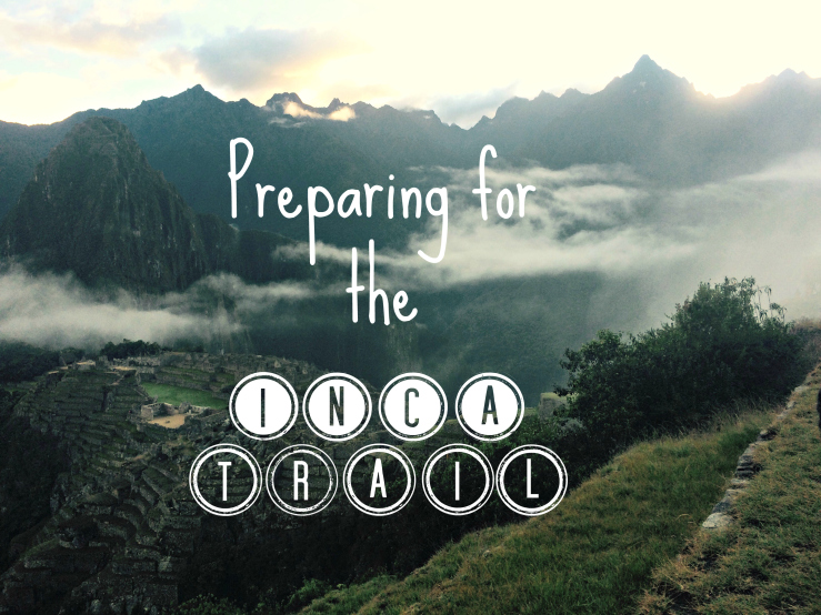 preparing for the inca trail