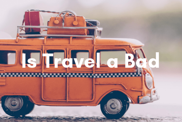 Is Travel a Bad Thing?