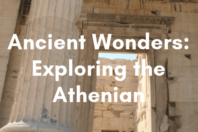 Ancient Wonders: Exploring the Athenian Acropolis