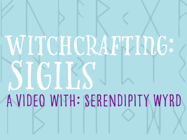 Sigils with Serendipity Wyrd