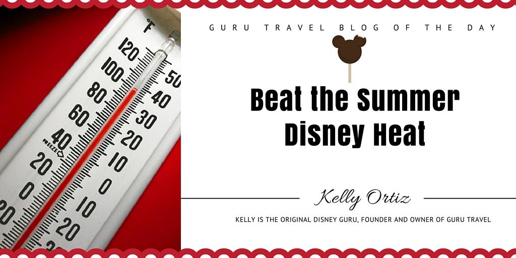 Beat the Summer Disney Heat