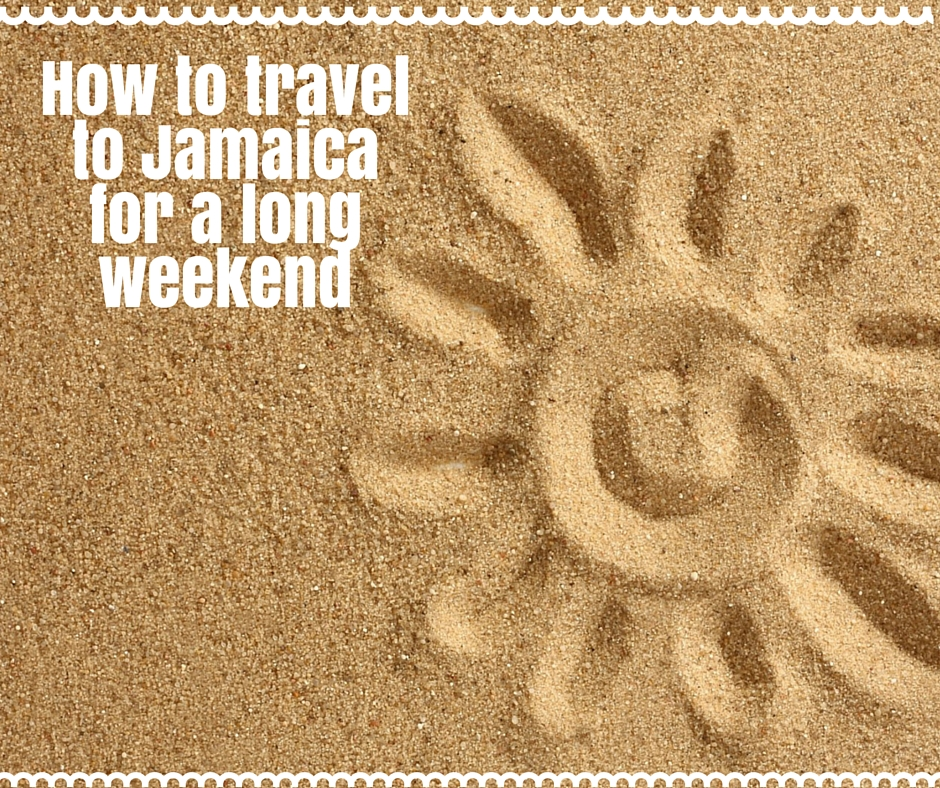 How to travel to Jamaica for a long weekend with Sandals Resorts
