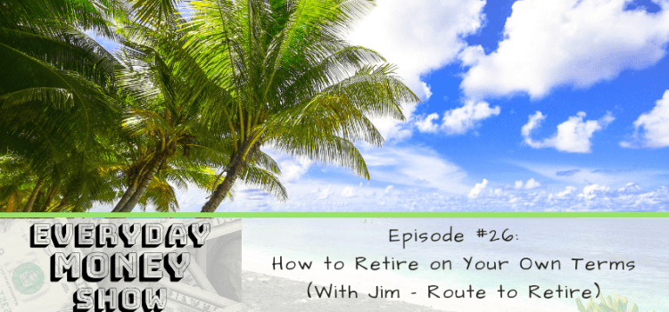 How to Retire on Your Own Terms