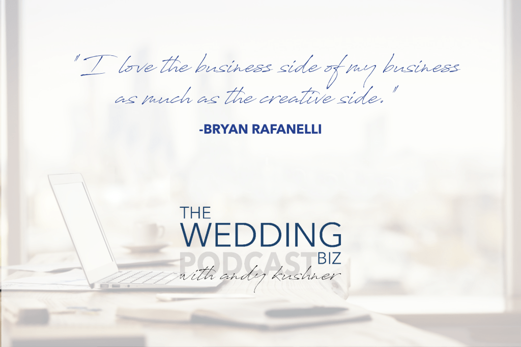 THE NEXT LEVEL: Bryan Rafanelli: Part 1 – Telling Clients' Stories Through Event Design