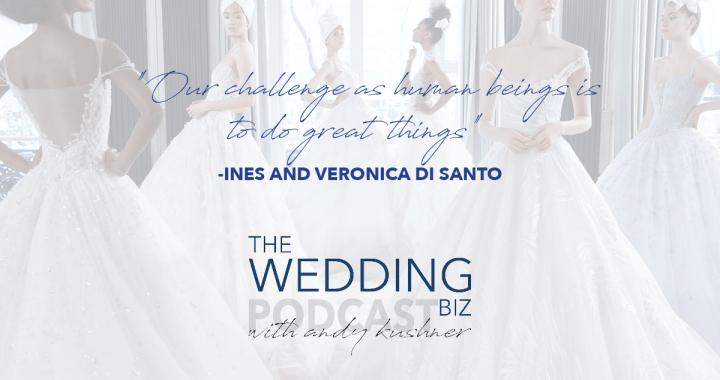 THE NEXT LEVEL: Ines and Veronica Di Santo: Bridal Couture Brilliance