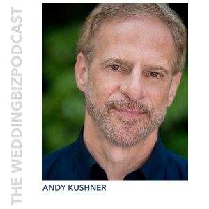 ANDY KUSHNER: Interviewed By Mary Swaffield of The Wedpreneur
