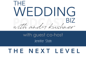 THE NEXT LEVEL: JENNIFER STEIN Discusses MEGHAN ELY, Using PR and Marketing Techniques to Brand Yourself and Create the World's Finest Weddings