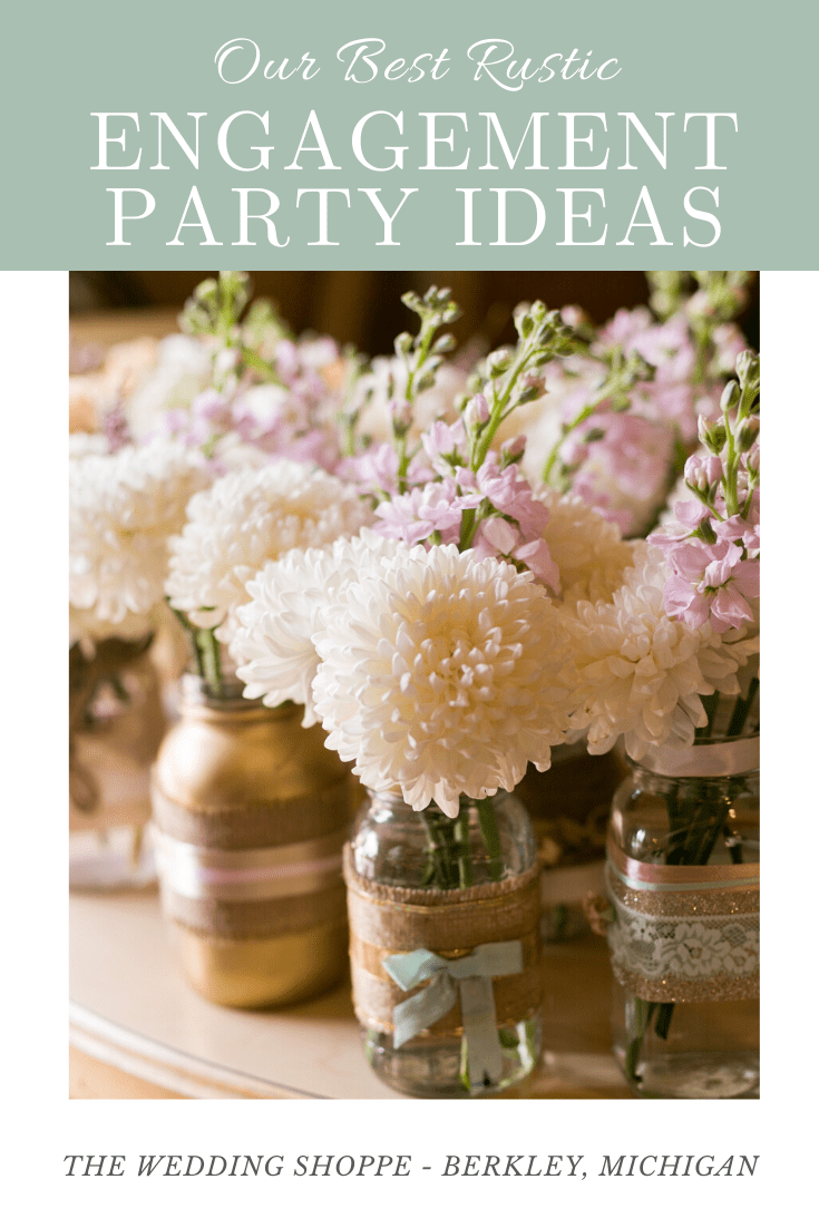 Our Best Rustic Engagement Party Ideas The Wedding Shoppe