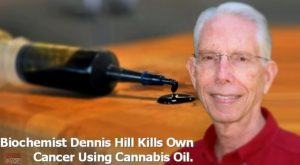Biochemist Dennis Hill Kills Own Cancer Using Cannabis Oil