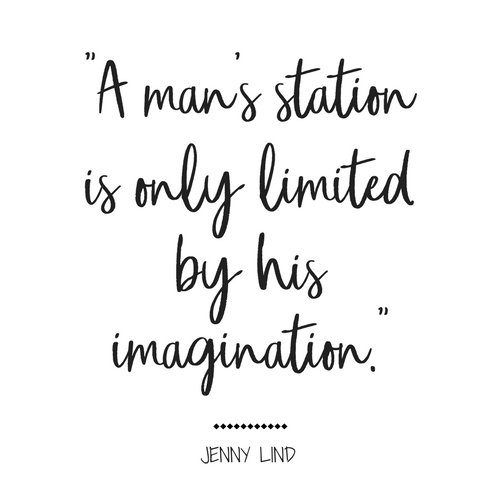A man's station is only limited by his imagination. #GreatestShowman #InspirationalQuotes