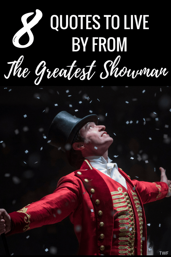 8 Quotes To Live By From The Greatest Showman The Weekend Fox