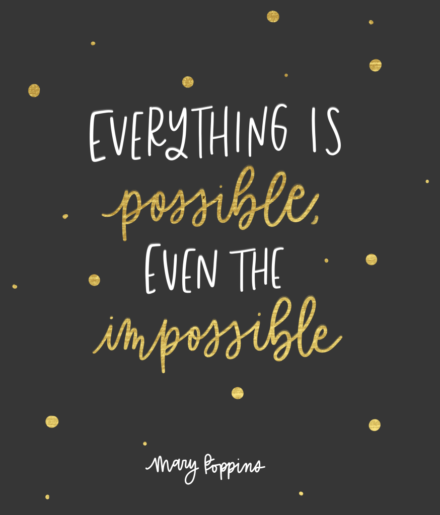 Everything is Possible Even the Impossible, Mary Poppins Returns, Quotes from Mary Poppins Returns, Mary Poppins 2018, Quotes, Disney Quotes #quotes #marypoppins #marypoppinsreturns #marypoppinsquotes #moviequotes #disneyquotes #inspiration #disneyblogger