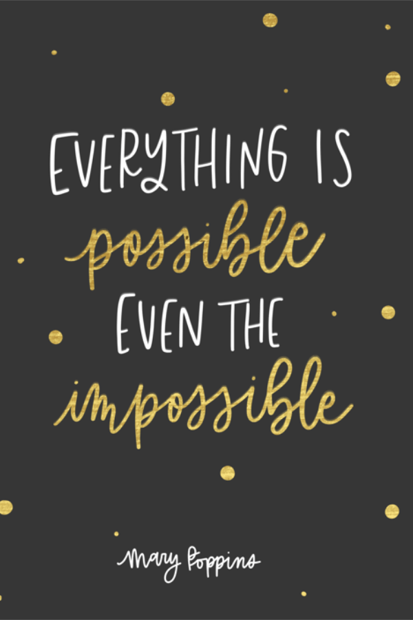 Quotes from Mary Poppins Returns | Everything is possible, even the impossible, Mary Poppins, Mary Poppins Quotes, Disney Movies, Disney Classics, Movie Quotes #disney #marypoppinsreturns #moviequotes #inspiration #everythingispossible #disneyblogger