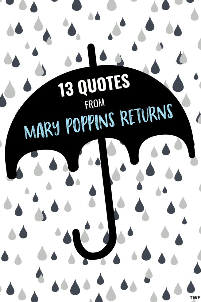 15 Quotes From Mary Poppins Returns To Brighten Your Day Twf