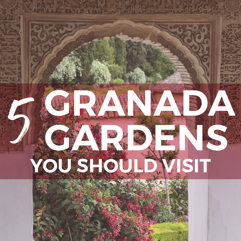 5 Great Gardens in Granada Spain you should visit: enjoy the greenery & fragrant flowers