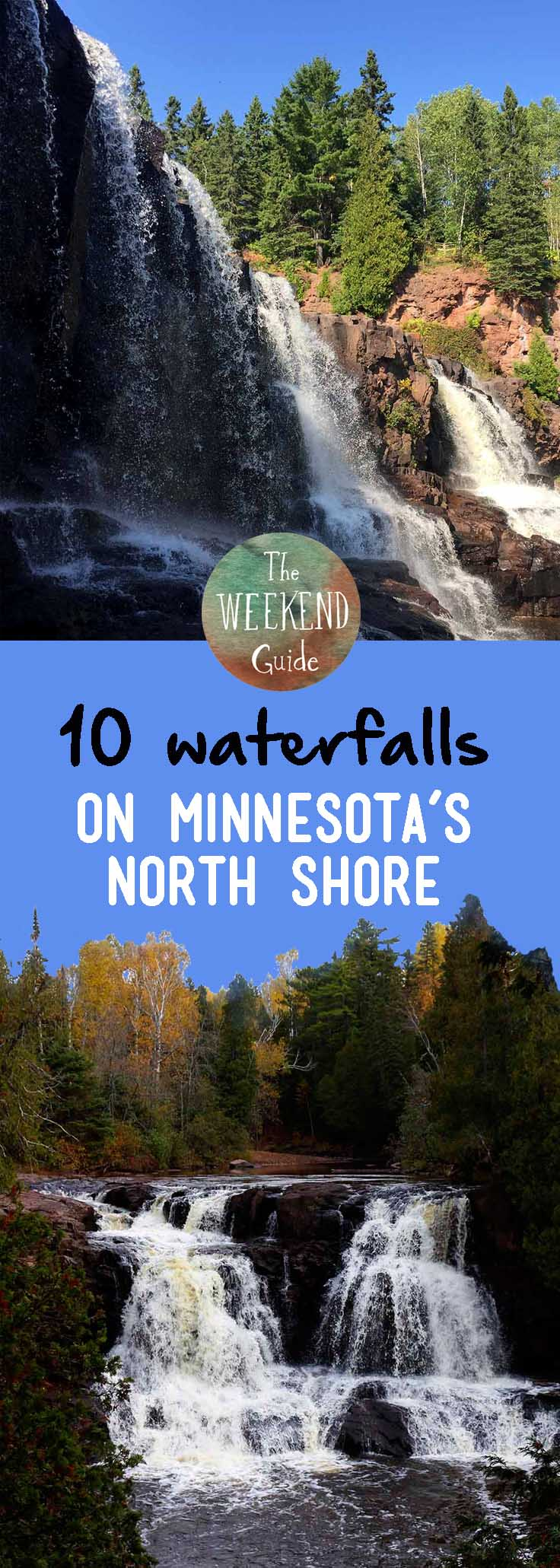 10 Waterfalls on Minnesota's North Shore - Here is a guide to 10 waterfalls you should be sure to see when visiting the North Shore of Lake Superior in Minnesota. - theweekendguide.com