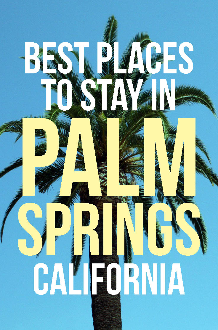 Cool, Hip, Fun Hotels in Palm Springs : best places to stay in Palm Springs