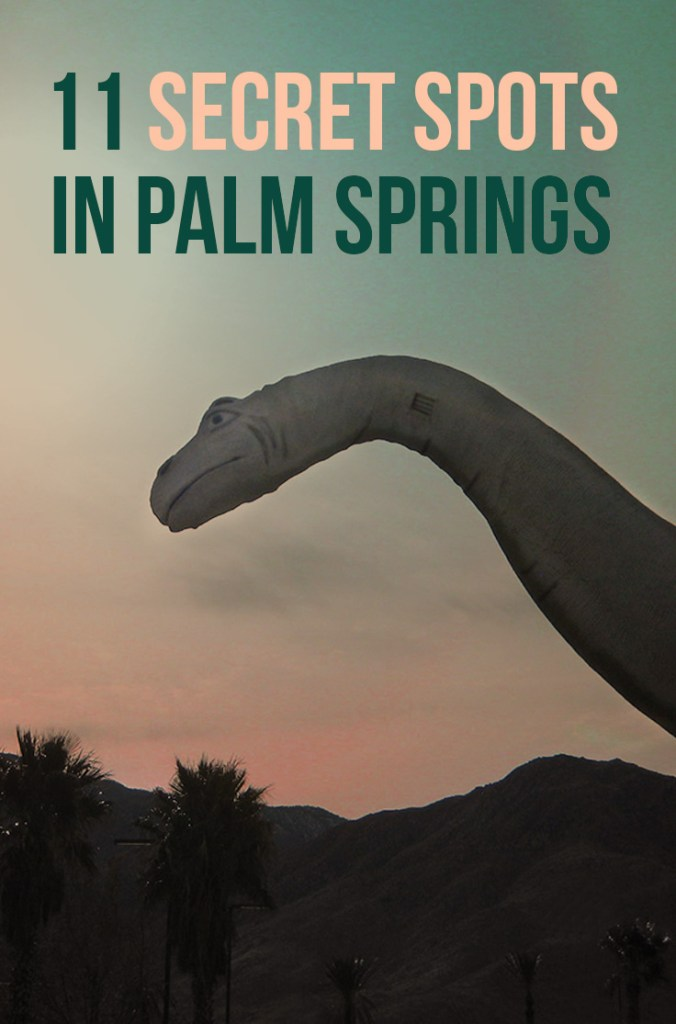 11 Secret Spots in Palm Springs: Weird Things To Do in Palm Springs