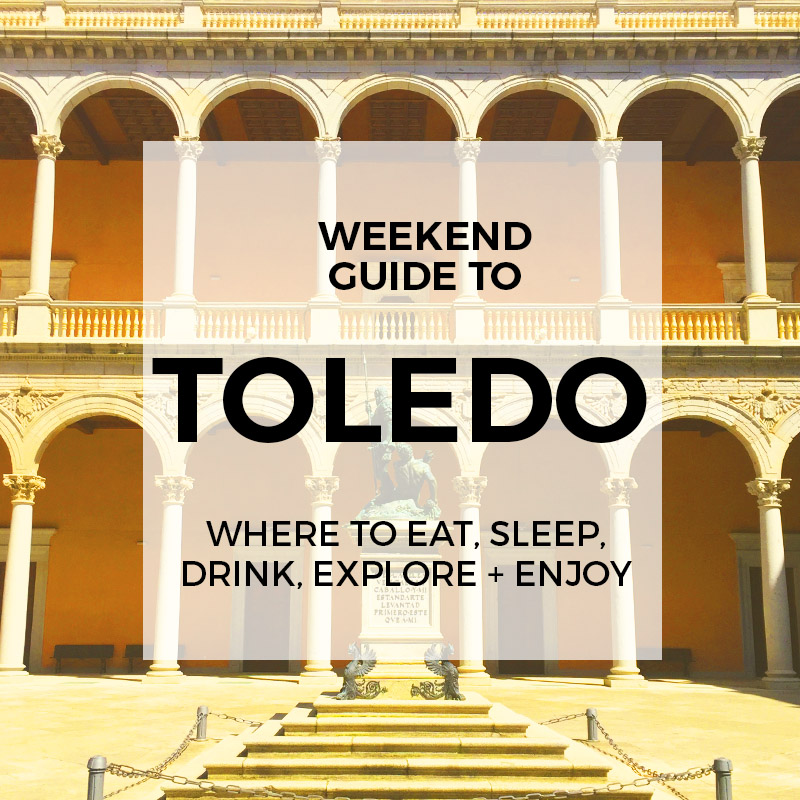 Top Things To Do in Toledo Spain The Weekend Guide to Toledo