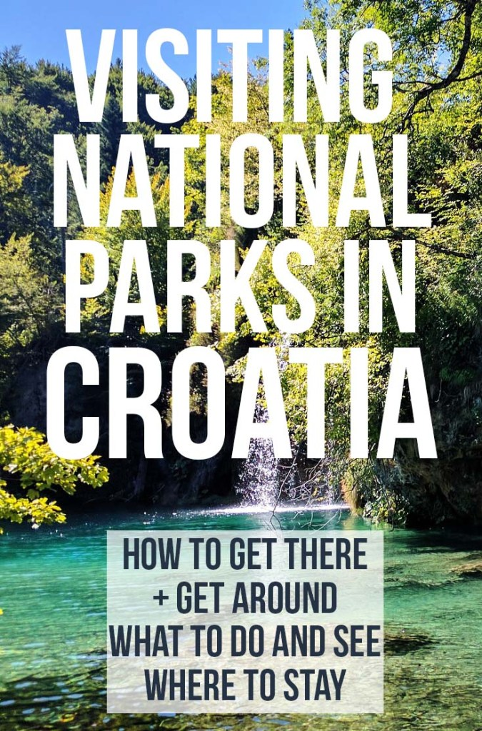 Visiting Croatia's National Parks - how to get there and what to do and see