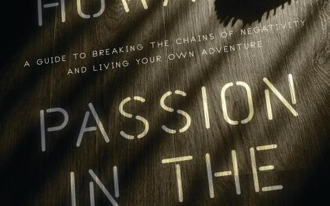laine Howard, author of Passion in the Bones: A Guide to Breaking the Chains of Negativity and Living Your Own Adventure