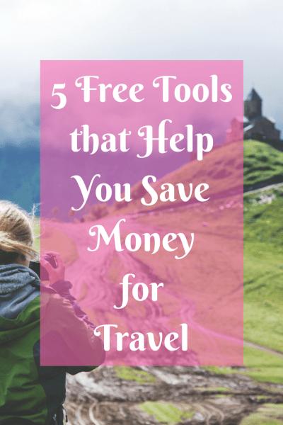 5 Free Tools that Help You Save Money for Travel | TheWeekendJetsetter.com