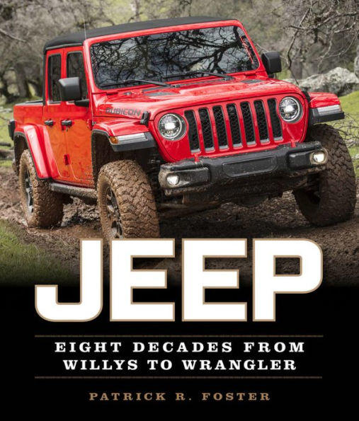 The eight-decade of Jeep is detailed in Patrick Foster's new book.