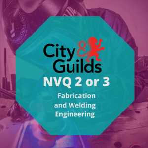 NVQ Diploma in Fabrication and Welding Engineering