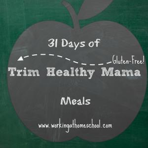 31 Days of Gluten-Free Trim Healthy Mama Meals